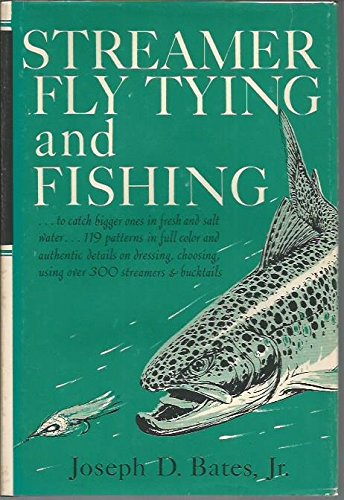 Streamer Fly Tying & Fishing 1ST Edition
