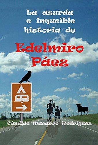 La asurda e inqueíble historia de Edelmiro Páez