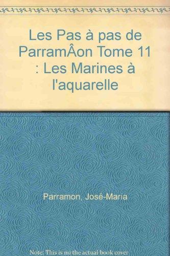 Les Pas  pas de Parramon Tome 11 : Les Marines  l'aquarelle