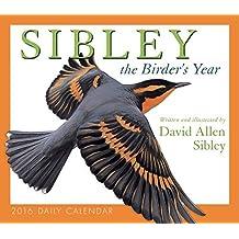 Sibley: The Birder's Year 2016 Boxed/Daily Calendar by David Allen Sibley (2015-07-25)
