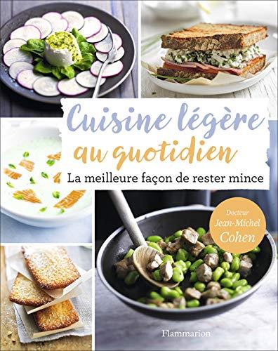 Cuisine Legere au Quotidien - la Meilleure Façon de Rester Mince par  Cohen Jean-Michel
