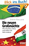 Die neuen Großmächte: Wie Brasilien,...