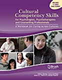 Cultural Competency Skills for Psychologists, Psychotherapists, and Counselling Professionals: A Workbook for Caring Across Cultures