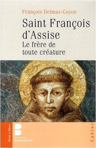 Saint Franois d'Assise : Le frre de toute crature