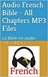 Audio French Bible - All Chapters MP3 Files: La Bible en audio