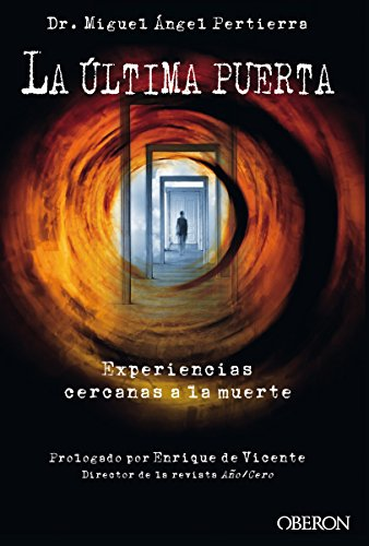 La última puerta. Experiencias cercanas a la muerte (Libros Singulares)