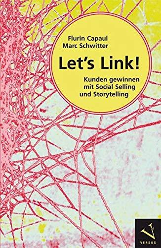 Let's Link!: Kunden gewinnen mit Social Selling und Storytelling