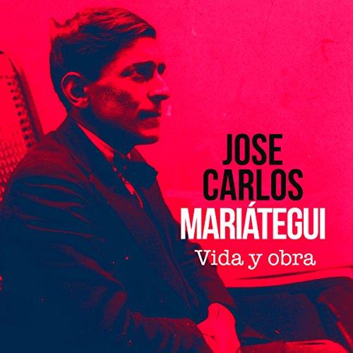 José Carlos Mariátegui [Spanish Edition]  Audiolibri