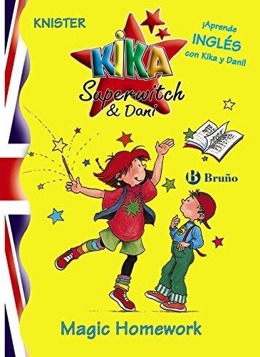 Magic Homework / Lilli The Witch-Magic Homework: Tu Primer Libro De Kika Y Dani En Ingles! / Your First Kika and Dani English Book! (Kika superwitch and Dani) by Ellen Butzko(2007-06-30)