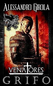 Grifo (Venatores Vol. 1) di [Girola, Alessandro]
