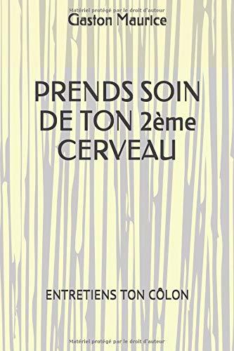 PRENDS SOIN DE TON 2ème CERVEAU: ENTRETIENS TON CÔLON