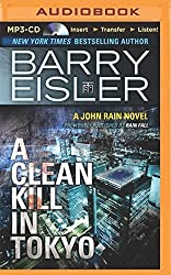 A Clean Kill in Tokyo (John Rain Thrillers) by Barry Eisler (2014-10-14)