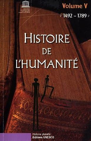 Histoire de l'humanité - Vol V - 1492-1789
