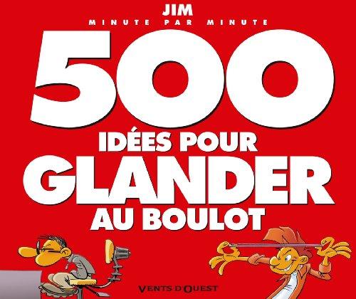 500-ides-pour-glander-au-boulot-ne