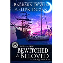 Bewitched & Beloved: A Pirates of the Coast/The Legacy of Magick Crossover (English Edition)