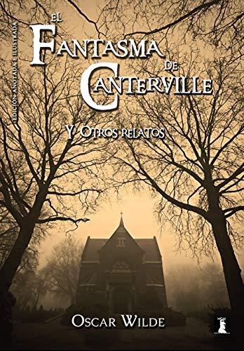 El fantasma de Canterville y otros relatos: Edición anotada e ...