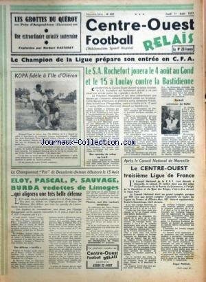 CENTRE OUEST FOOTBALL RELAIS [No 407] du 01/08/1957 - LE SA ROCHEFORT JOUERA AU GOND ET LOULAY CONTRE LA BASTIDIENNE - KOPA FIDELE A L'ILE D'OLERON - ELOY - PASCAL - SAUVAGE ET BURDA VEDETTES DE LIMOGES - LE CENTRE-OUEST 3EME LIGUE DE FRANCE PAR PRIEUR