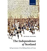 [(The Independence of Scotland: Self-Government and the Shifting Politics of Union)] [Author: Michael Keating] published on (November, 2009)