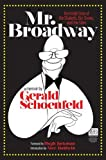 Mr. Broadway - Backstage on the Great White Way: The Inside Story of the Shuberts, the Shows and the Stars by Gerald Schoenfeld (2012-04-15)