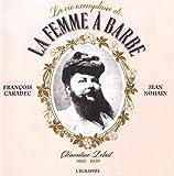 Telecharger Livres La vie exemplaire de la femme a barbe Clementine Delait 1865 1939 (PDF,EPUB,MOBI) gratuits en Francaise