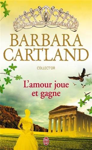 L'amour joue et gagne par Barbara Cartland