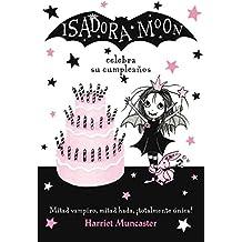 Isadora Moon celebra su cumpleaños (Isadora Moon) (Infantil)