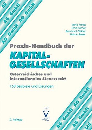 Praxis-Handbuch der KAPITALGESELLSCHAFTEN: 160 Beispiele und Lösungen