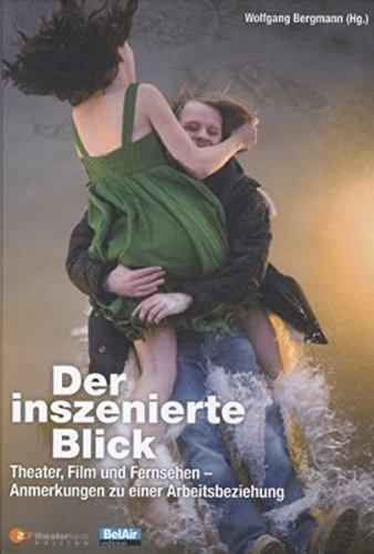 Der inszenierte Blick - 10 Jahre ZDF-Theaterkanal