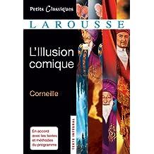L'Illusion comique (collection Lycée t. 46)