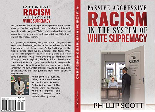 Passive Aggressive Racism In The System of White Supremacy (English Edition)