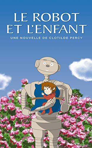 Le Robot et l'Enfant par [Percy, Clotilde]