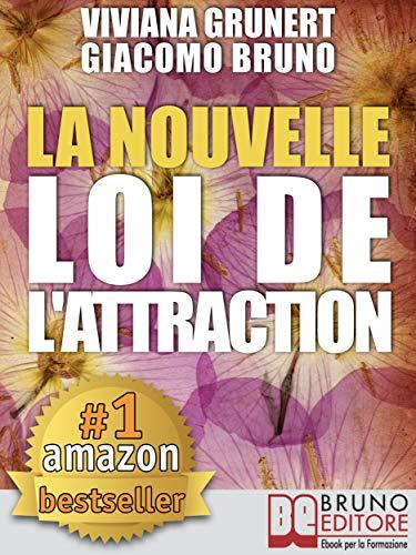 Couverture du livre La Nouvelle Loi D'Attraction: Comment pratiquer la loi de l'attraction et transformer vos rêves en objectifs concrets et réalisables