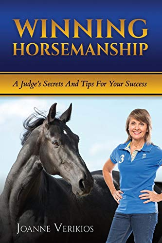 Winning Horsemanship: A Judge's Secrets and Tips For Your Success