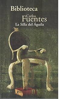 La Silla del Aguila par  Carlos Fuentes