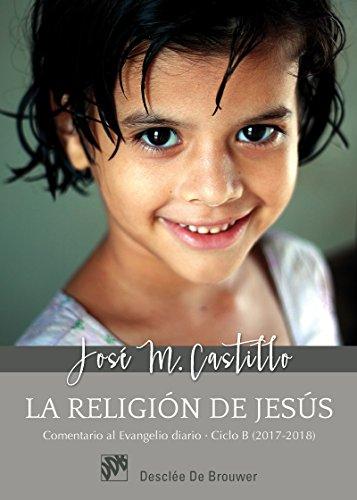 La religión de Jesús. Comentarios al...