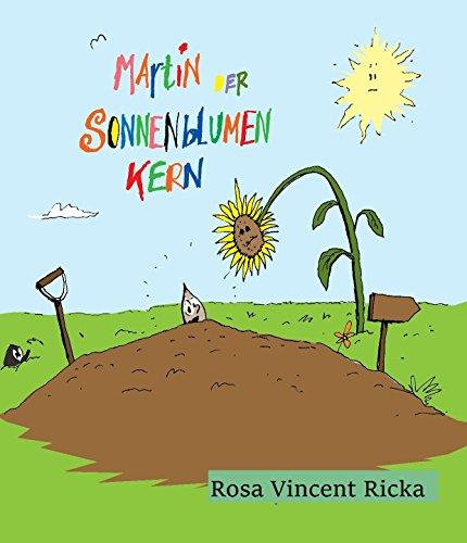 Martin der Sonnenblumenkern (Für Beste Bücher Kleinkinder Märchen)