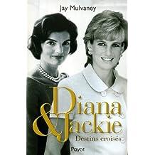 Diana & Jackie : Destins croisés