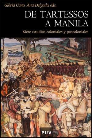 De Tartessos a Manila: Siete estudios coloniales y poscoloniales (Història)