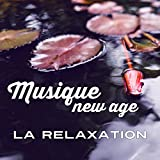 Musique new age: La relaxation -...
