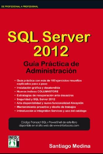 SQL SERVER 2012 Guía Práctica de Administración por Santiago Medina