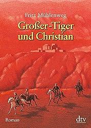 Großer-Tiger und Christian: Roman