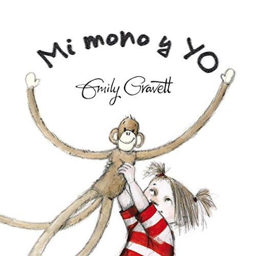 Mi Mono Y Yo (PICARONA) por Emily Gravett