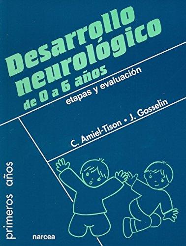Desarrollo neurológico de 0 a 6 años: Etapas y evaluación (Primeros Años)