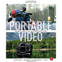 Portable Video: News and Field Production by Norman Medoff (2012-03-04)