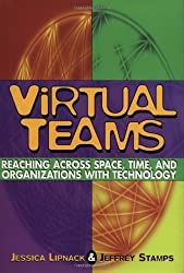 Virtual Teams: Reaching Across Space, Time, and Organizations with Technology by Jessica Lipnack (1997-04-18)