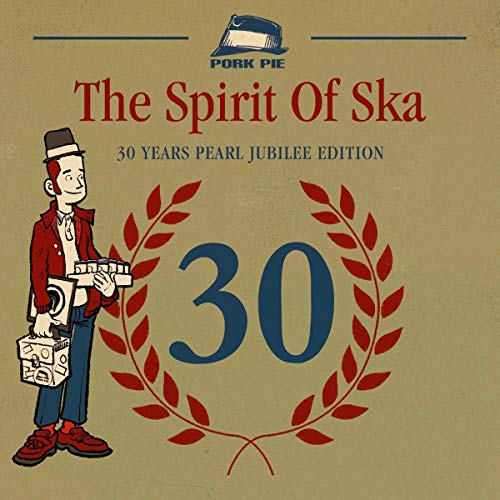 The Spirit Of Ska - 30 Years Pearl Jubilee Edition - Pearl 30