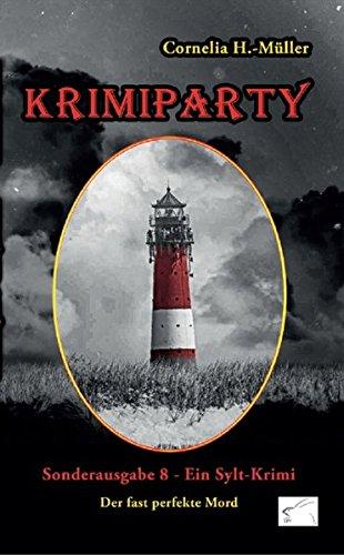 Krimiparty Sonderausgabe 8: Der fast perfekte Mord - ein Sylt-Krimi (Krimiparty / Mitspielkrimis für Zuhause) (Das Perfekte Zuhause)