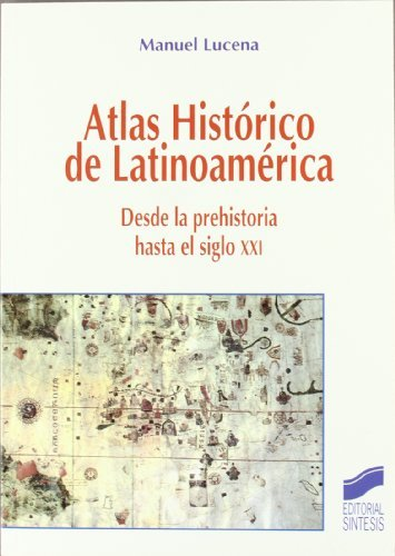 Atlas histórico de Latinoamérica (Atlas históricos) por Manuel Lucena Salmoral