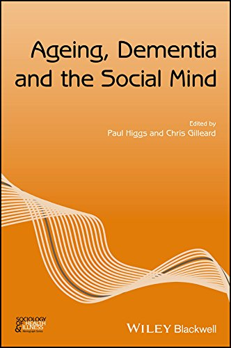 Ageing, Dementia and the Social Mind (Sociology of Health and Illness Monographs) (English Edition)