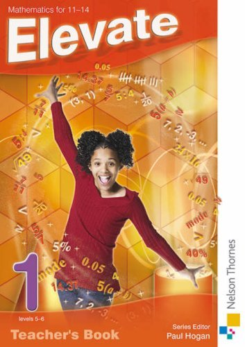 Elevate 1 Levels 5-6 Teacher Book Mathematics 11-14: Mathematics for 11-14: Teacher's Book Levels 5-6 (Elevate Ks3 Maths Teacher Book) by David Baker (2008-09-02)